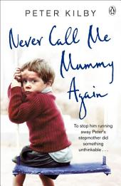Never Call Me Mummy Again