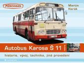 Autobus Karosa Š 11: historie, vývoj, technika, jiná provedení