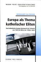 Europa als Thema katholischer Eliten PDF
