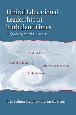 Ethical Educational Leadership in Turbulent Times PDF