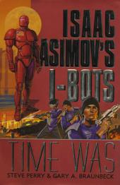 Time Was: Isaac Asimov's I-BOTS
