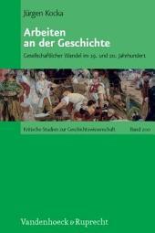 Arbeiten an der Geschichte: gesellschaftlicher Wandel im 19. und 20. Jahrhundert