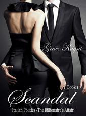 Scandal: Italian Politics (The Billionaire's Affair) Series
