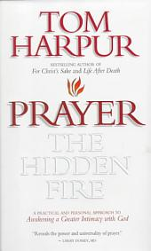 Prayer: The Hidden Fire: The Hidden Fire