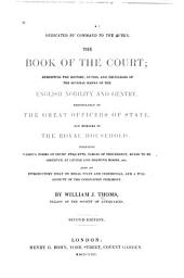 The Book of the Court: Exhibiting the History, Duties, and Privileges of the Several Ranks of the English Nobility and Gentry, Particularly of the Great Officers of State, and Members of the Royal Household ...