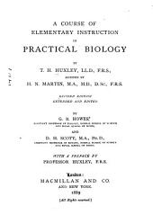 A Course of Elementary Instruction in Practical Biology: Volume 0
