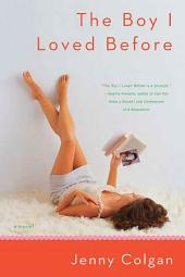 The Boy I Loved Before: A Novel