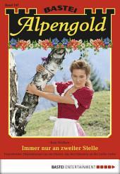 Alpengold - Folge 247: Immer nur an zweiter Stelle