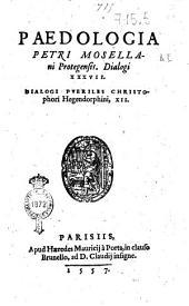 Paedologia Petri Mosellani Potegensis. Dialogi 37. Dialogi pueriles Christophori Hegendorphini, 12