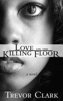 Love on the Killing Floor