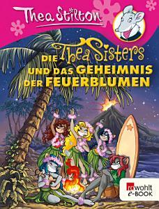 Die Thea Sisters und das Geheimnis der Feuerblumen PDF