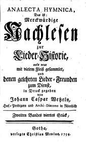 Johann Caspar Wetzels Analecta Hymnica, Das ist: Merckwürdige Nachlesen zur Lieder-Historie: Zweiten Bandes viertes Stück
