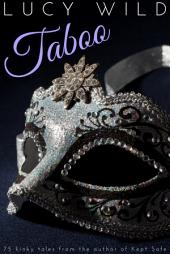 Taboo: 75 Steamy Stories