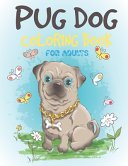 Pug Dog Coloring Book For Adults