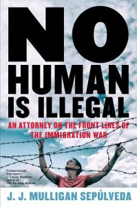 No Human Is Illegal Book