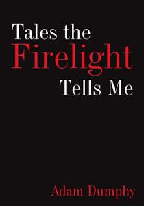 Tales the Firelight Tells Me Book