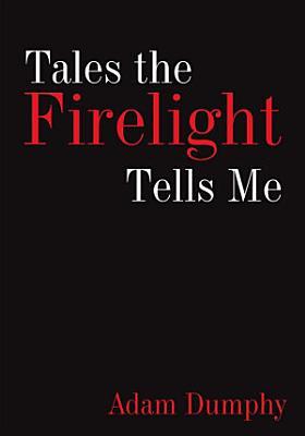 Tales the Firelight Tells Me