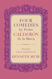 Four Comedies by Pedro Calderón de la Barca