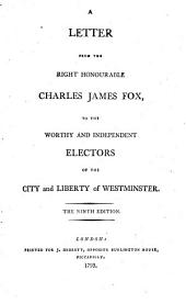 A Letter to the Worthy and Independent Electors of the City and Liberty of Westminster