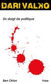 Un doigt de politique: Dari Valko