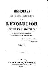 Mémoires sur divers événemens de la Révolution et de l'émigration: Volume1