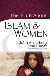 The Truth About Islam and Women