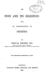 On Food and Its Digestion: Being an Introduction to Dietetics