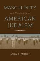 Masculinity and the Making of American Judaism PDF