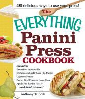 The Everything Panini Press Cookbook PDF