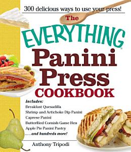 The Everything Panini Press Cookbook Book