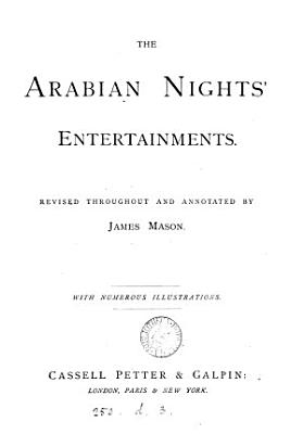The Arabian nights  entertainments  revised and annotated by J  Mason