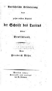 Ausführliche Erläuterung der zehn ersten Kapitel der Schrift des Tacitus über Deutschland