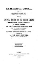 Jurisprudencia criminal: collección completa de la sentencias dictadas por el Tribunal Supremo en los recursos de casación y competencias en material criminal, Volumen 21