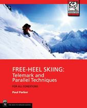 Free-Heel Skiing: Telemark and Parallel Techniques for All Conditions, Edition 3