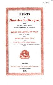 Precis des annales de Bruges depuis les temps les plus recules jusqu'au commencement du XVIIe siecle