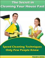 The Secret in Cleaning Your House Fast  Speed Cleaning Techniques Only Few People Know PDF