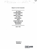 Report to the Congress of the Commission on the Role of Gold in te Domestic and International Monetary Systems March 1982 Volume II Annexes
