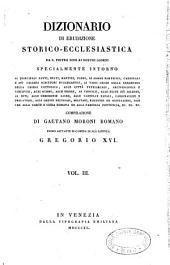 Dizionario di erudizione storico-ecclesiastica da S. Pietro sino ai nostri giorni, specialmente intorno ai principali santi, beati...