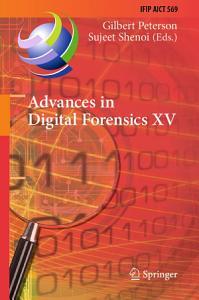 Advances in Digital Forensics XV