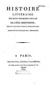 Histoire littéraire des huit premiers siècles de l'ère chrétienne, depuis Auguste jusqu'à Charlemagne