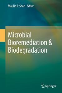 Microbial Bioremediation   Biodegradation