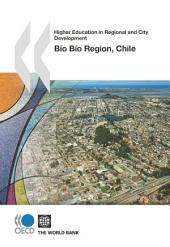 Higher Education in Regional and City Development Higher Education in Regional and City Development: Bío Bío Region, Chile 2010
