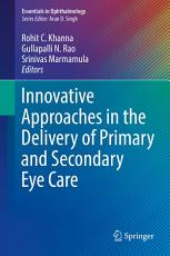 Innovative Approaches in the Delivery of Primary and Secondary Eye Care PDF