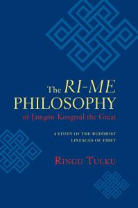 The Ri Me Philosophy of Jamgon Kongtrul the Great PDF