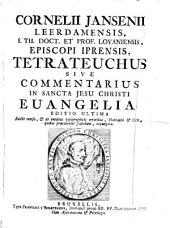 Cornelii Jansenii ... Tetrateuchus, sive Commentarius in sancta Jesu Christi evangelia. Ed. revisa