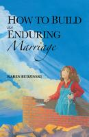 How to Build an Enduring Marriage PDF