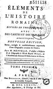 Eléments de l'histoire romaine: divisée en trois parties, avec des cartes et des tableaux analytiques