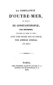 La complainte d'Outre-mer et celle de Constantinople; publiees et mises au Jour avec une notice sur ce poete par Achille Jubinal. (XIII siecle.)