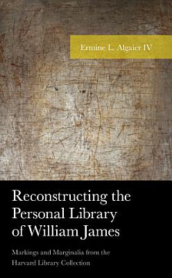 Reconstructing the Personal Library of William James PDF