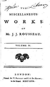 The Miscellaneous Works of Mr. J. J. Rousseau: Volume 4